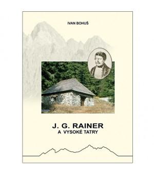 IVAN BOHUŠ: J. G. RAINER A VYSOKÉ TATRY