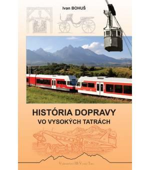 Ivan Bohuš: História dopravy vo Vysokých Tatrách