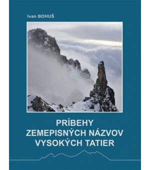 Ivan Bohuš: Príbehy zemepisných názvov