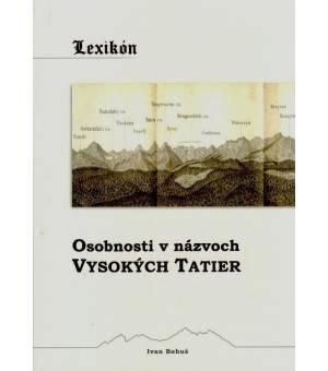 Ivan Bohuš: Osobnosti v názvoch Vysokých Tatier